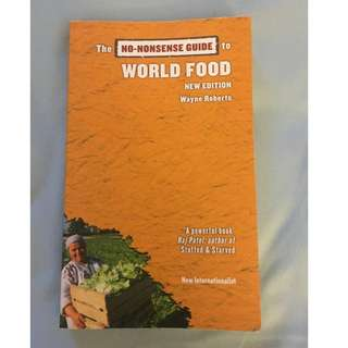 The No-Nonsense Guide to World Food By Wayne Roberts