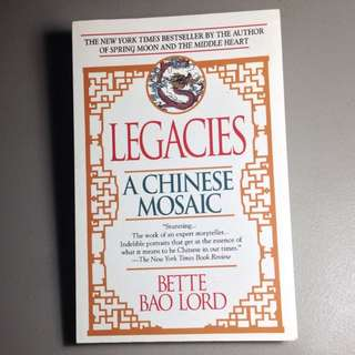 BETTE BAO LORD LEGACIES:  A CHINESE MOSAIC