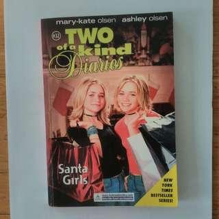 Two of a Kind Diaries. Santa Girls. Mary-kate olsen. Ashley olsen. New York Times Bestseller Series!