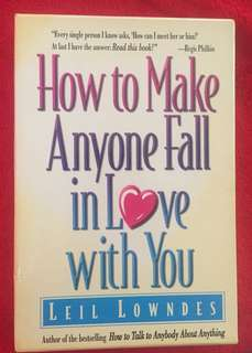 How to Make Anyone Fall in Love with you -Leil Lowndes