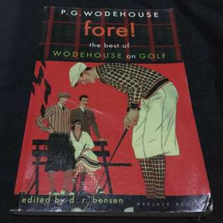 WODEHOUSE - Fore! The Best of Wodehouse on Golf