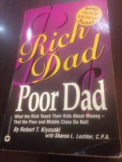 Rich Dad Poor Dad - What the Rich Teach their Kids about Money That the Poor and Middle Class Do Not! By Robert Kiyosaki