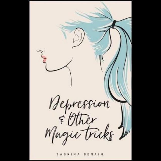 Depression & Other Magic Tricks - Sabrina Benaim