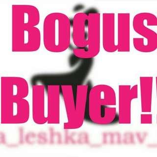 I do post BOGUS BUYER