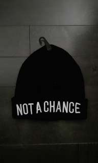 """Brand New Hat thats says """"NOT A CHANCE"""""""