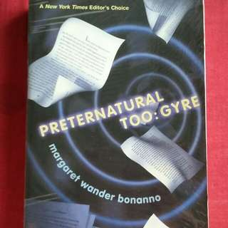 Preternatural Too: Gyre by Margaret Wander Bonnano