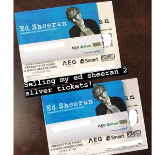 2 SILVER TICKETS ED SHEERAN
