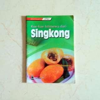 Buku Masak Kue-kue Istimewa dari Singkong by Sri Purnamawati