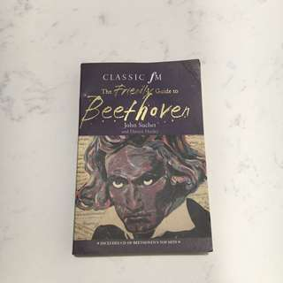 Classic fm the friendly guide to Beethoven by John sucker and Darren Henley cd