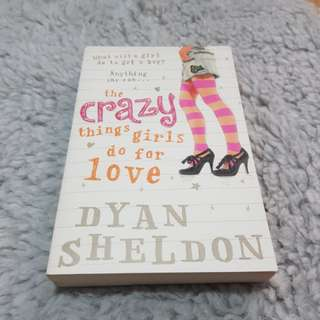 The Crazy Things Girls Do for Love - Dyan Sheldon [Chick Lit/Romance]