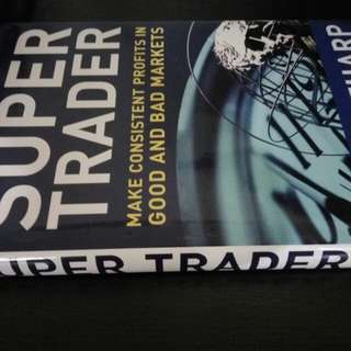 Super Trader. Make Consistent Profits in Good and Bad Markets. Hardcover. Van K. Tharp.