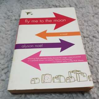 Fly Me to the Moon - Alyson Noël [Chick Lit/Romance]