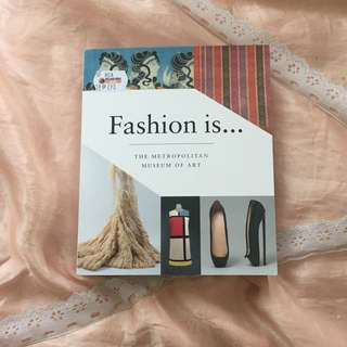 Fashion Is... by The Museum of Modern Art Book