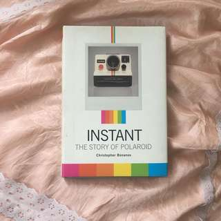 Instant: The Story of Polaroid by Christopher Bonanos