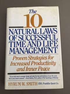The 10 Natural Laws Of Successful Time And Life Management By Hyrum W Smith