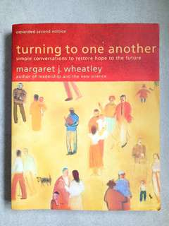 Blessing: Turning to one another by Margaret J. Wheatley