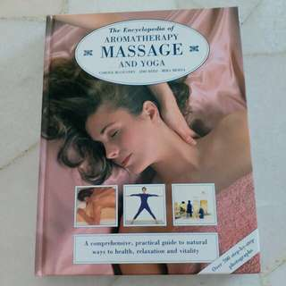 The encyclopedia of Aromatherapy Massage and Yoga