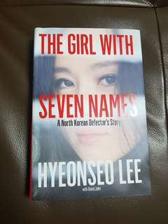 The Girl with Seven Names : A North Korean Defector's Story by Hyeonseo Lee