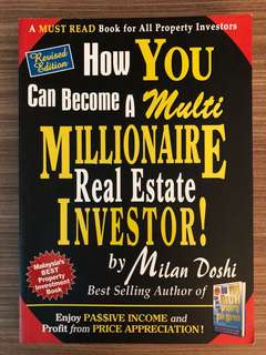 How You Can Become A Multi Millionaire Real Estate Investor ~ Milan Doshi