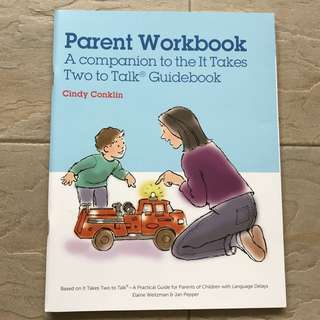 Parent Workbook A companion to the It Takes Two to Talk Guidebook (Cindy Conklin)