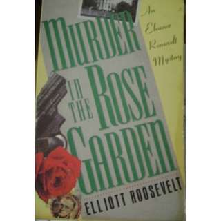 MURDER IN THE ROSE GARDEN ElliottRoosevelt