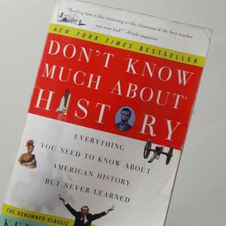 DONT KNOW MUCH ABOUT HISTORY