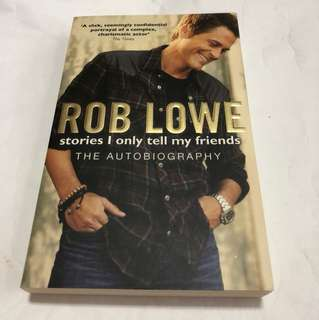 ROB LOWE stories i only tell my friends (The Autobiography)