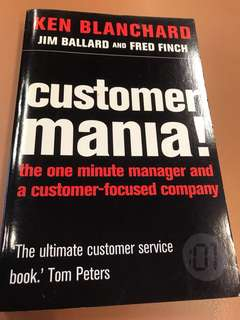 Customer Mania - the one minute manager and a customer-focused company