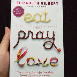 Eat Pray Love - by Elizabeth Gilbert