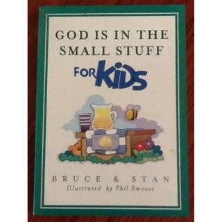 GOD IS IN THE SMALL STUFF FOR KIDS Bruce & Stan