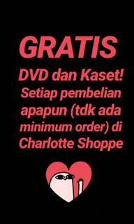 GRATIS DVD DAN KASET SETIAP PEMBELANJAAN APAPUN DI CHARLOTTE SHOPPE