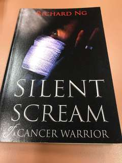 Silent Scream of a Cancer Warrior by Richard Ng