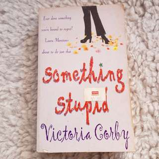 Something Stupid - Victoria Corby [Chick Lit/Romance]
