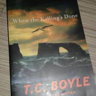 T.C Boyle*When the  Killing's  Done