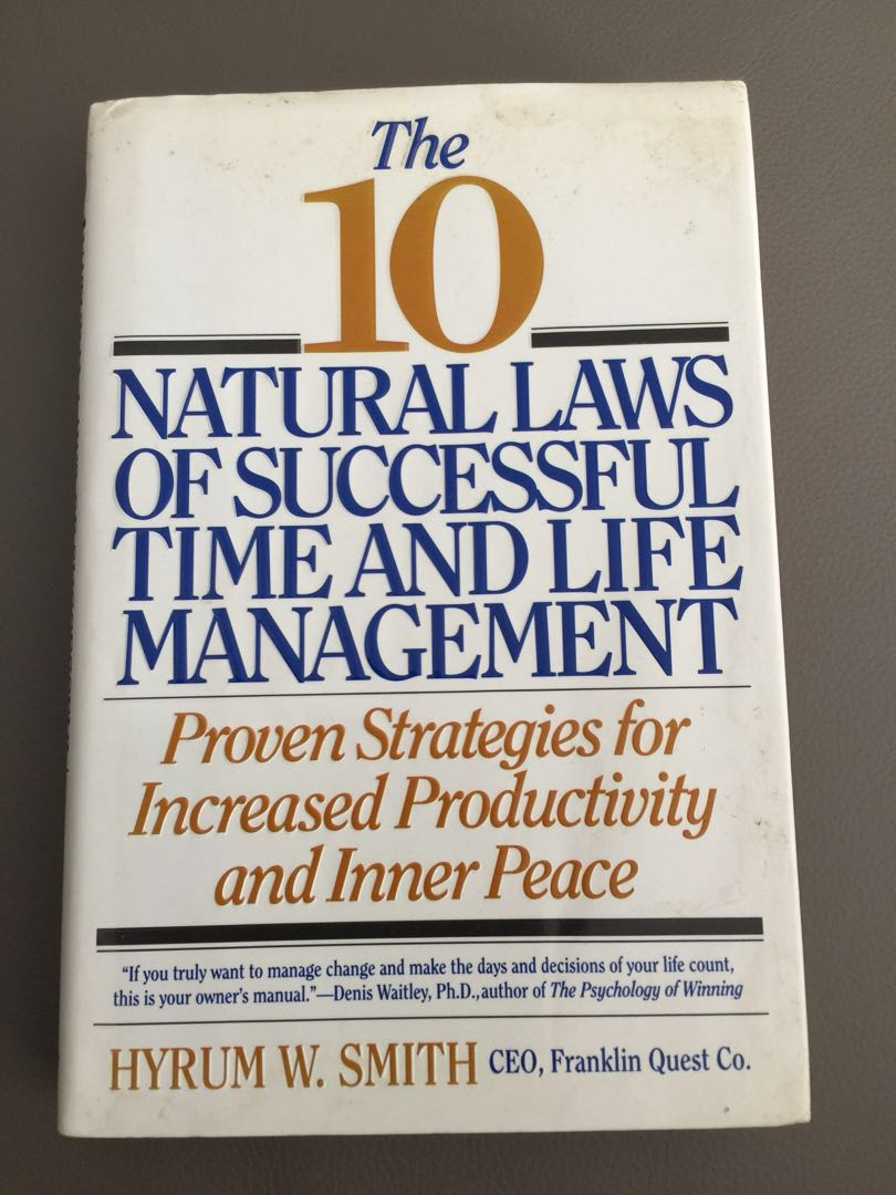 The 10 Natural Laws Of Successful Time And Life Management By Hyrum W  Smith, Books & Stationery, Fiction on Carousell
