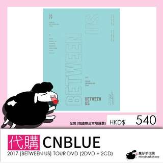 CNBLUE TOUR DVD — Between Us
