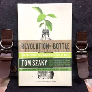 "# Highly Recommended《Bran-New + The Amazing Story of What Inc. Magazine Called ""THE COOLEST LITTLE STARTUP IN AMERICA""》Tom Szaky - REVOLUTION IN A BOTTLE : How Terracycle Is Eliminating the Idea of Waste"