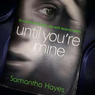 Novel Book -  Until you're mine by Samantha Hayes
