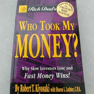 Who Took My Money? Robert T. Kiyosaki