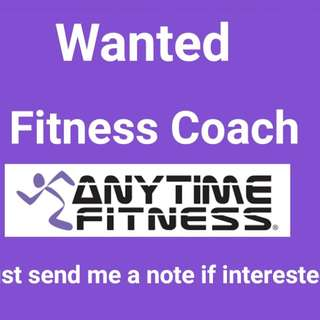 Wanted Fitness Coach in Anytime Fitness