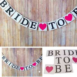 BRIDE TO BE BANNER - last set !!!