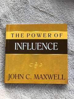 The Power of Influence - John C Maxwell