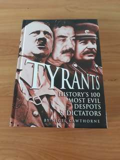 Tyrants - History's 100 Most Evil Despots & Dictators