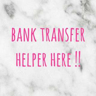 bank transfer helper here