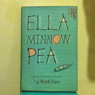 ELLA MINNOW PEA: A NOVEL IN LETTERS by Mark Dunn