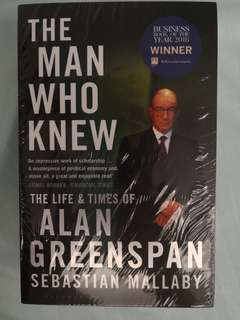 The Man Who Knew: The Life and Times of Alan Greenspan by Sebastian Mallaby