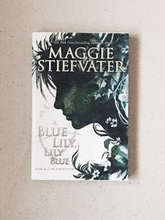 Blue Lily, Lily Blue (The Raven Cycle/The Raven Boys)