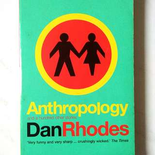 Anthropology & Other Stories by Dan Rhodes
