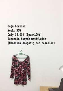 Baju branded wanita merek: NOW, produk dari pabrik langsung..beli 3pcs cuma 100k, boleh campur dgn yg lain