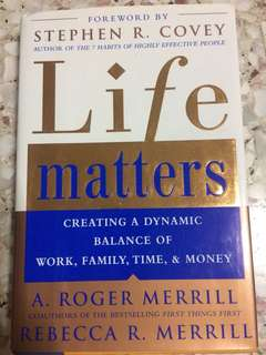 Life Matters - Creating A Dynamic Balance Of Work, Family, Time & Money